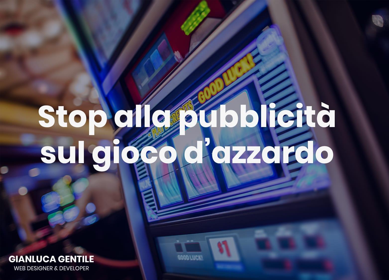 Gianluca Gentile Stop pubblicità gioco dazzardo molte le incongruenze 16 Agosto 2018